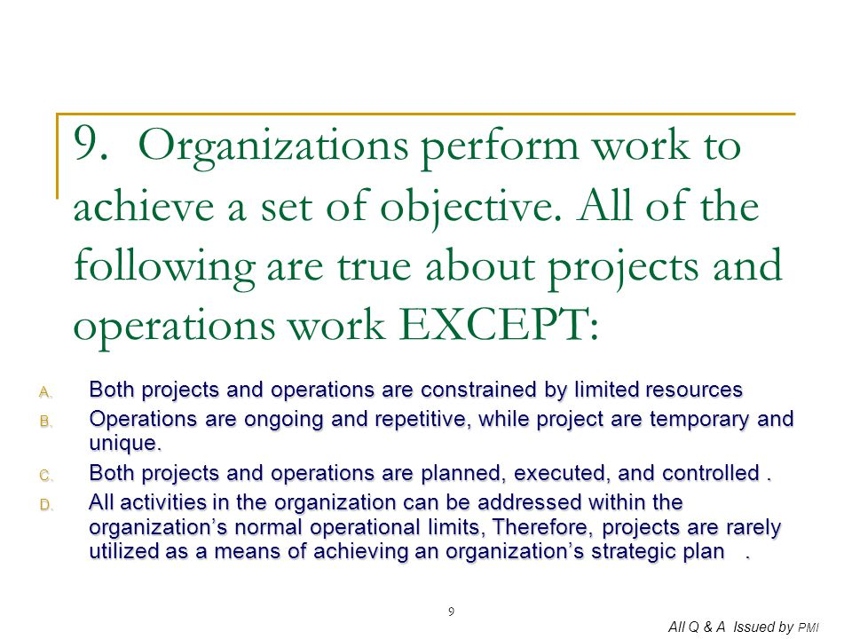 9. Organizations perform work to achieve a set of objective