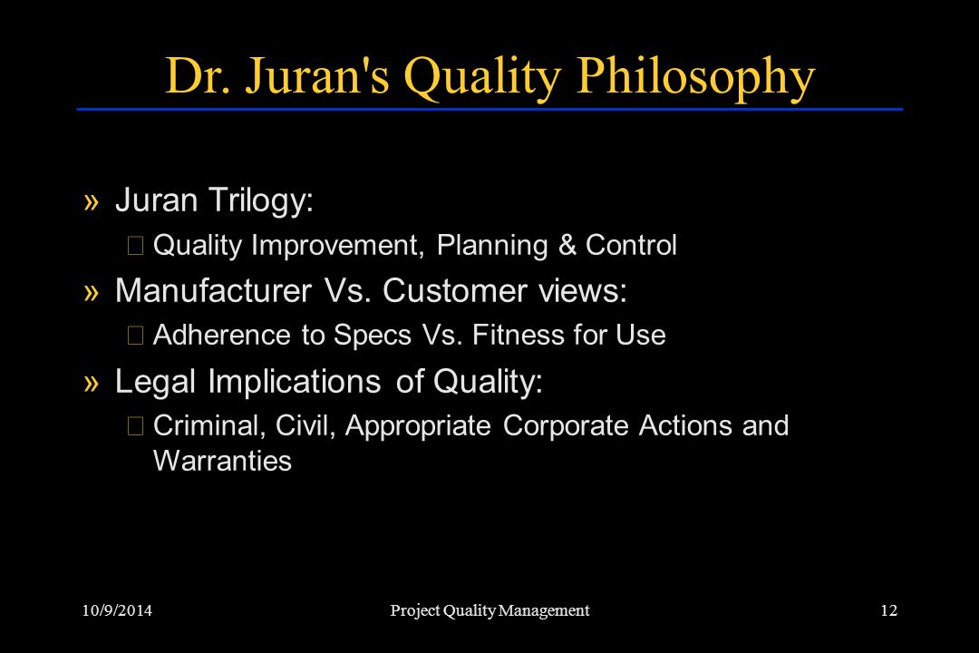 Dr. Juran s Quality Philosophy