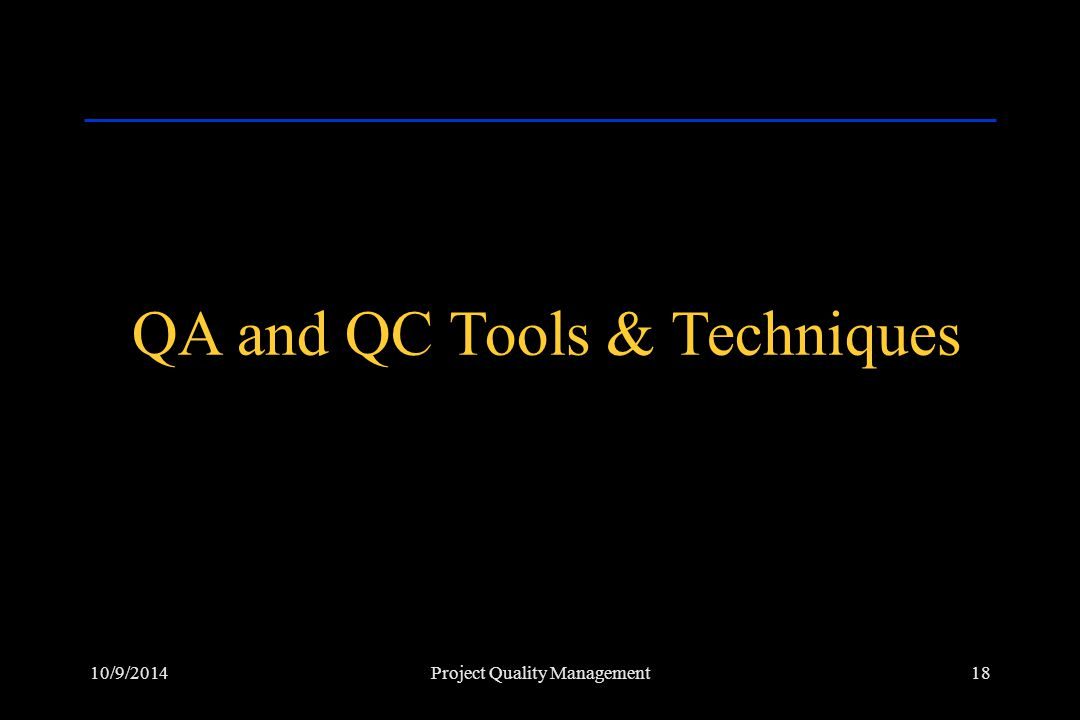 QA and QC Tools & Techniques