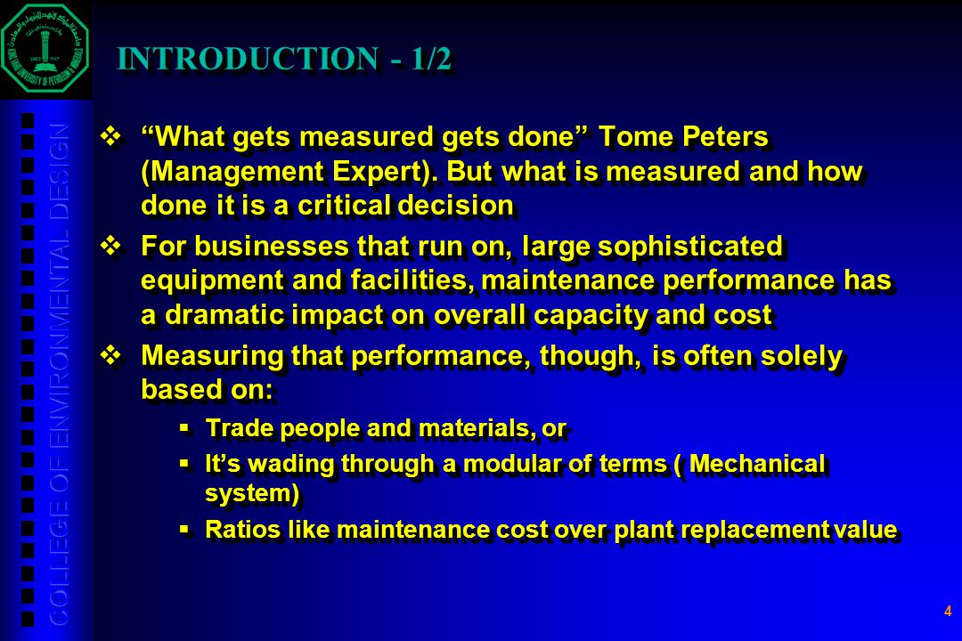 INTRODUCTION - 1/2 What gets measured gets done Tome Peters (Management Expert). But what is measured and how done it is a critical decision.