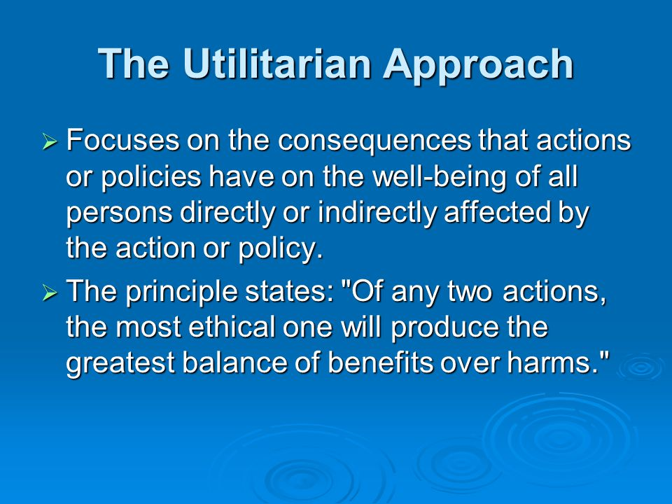 The Utilitarian Approach