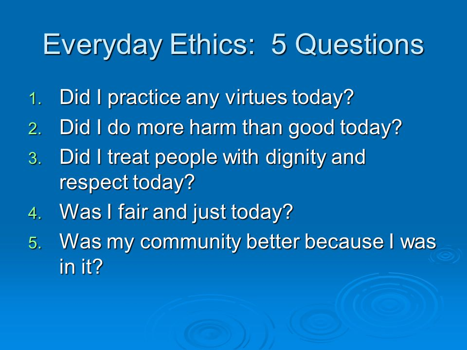 Everyday Ethics: 5 Questions