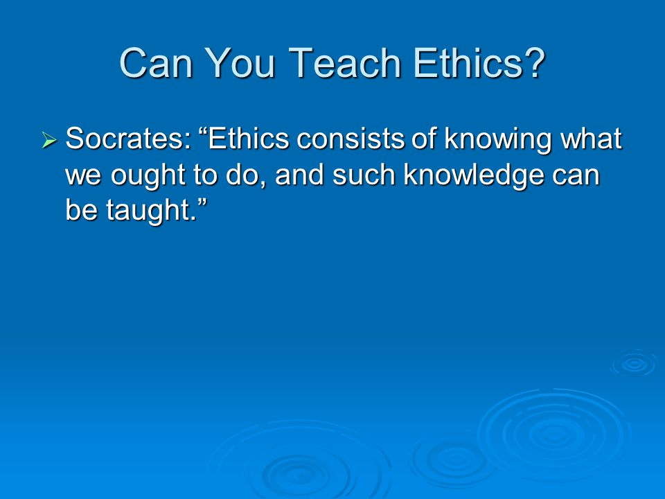 Can You Teach Ethics.