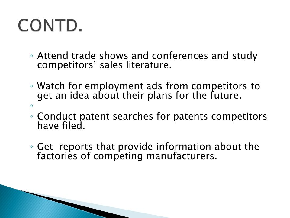 CONTD. Attend trade shows and conferences and study competitors' sales literature.