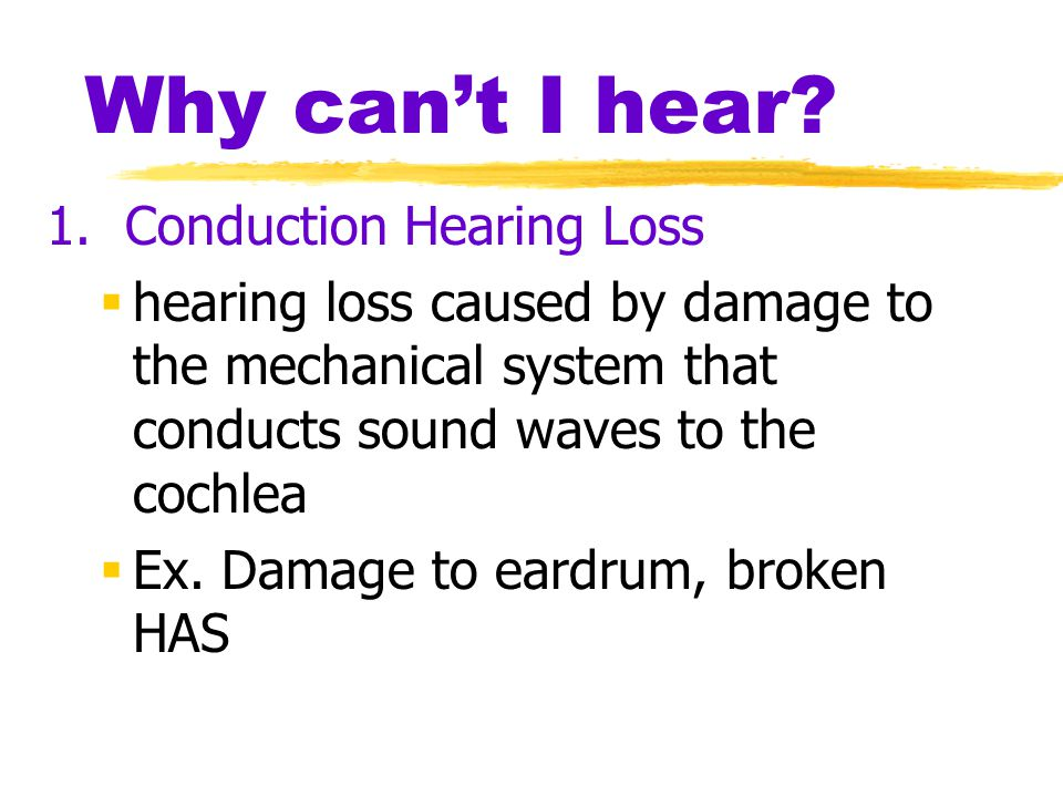 Why can't I hear 1. Conduction Hearing Loss