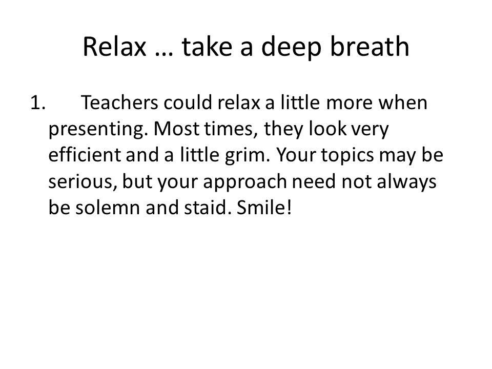 Relax … take a deep breath