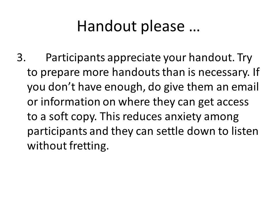 Handout please …