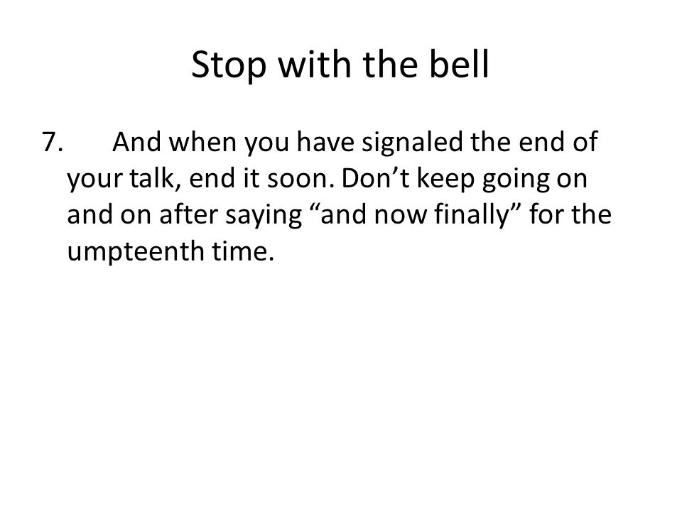 Stop with the bell