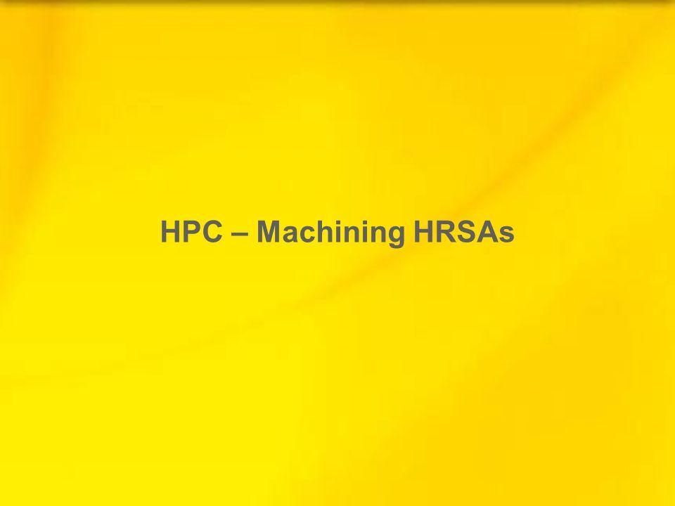 HPC – Machining HRSAs