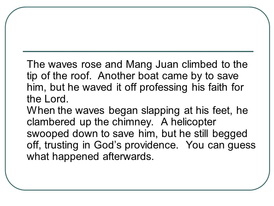 The waves rose and Mang Juan climbed to the tip of the roof