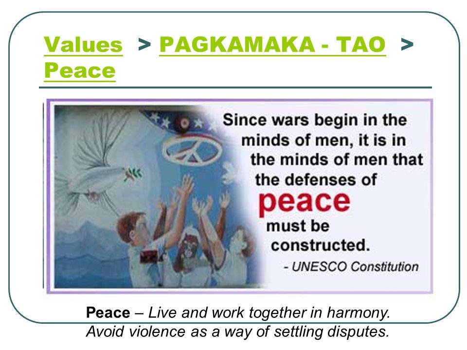 Values > PAGKAMAKA - TAO > Peace