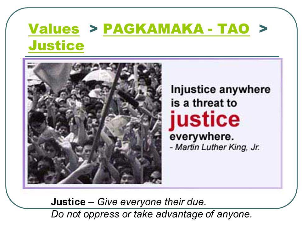 Values > PAGKAMAKA - TAO > Justice