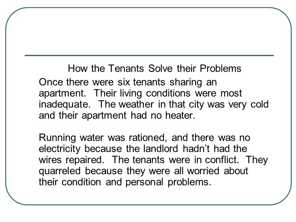 How the Tenants Solve their Problems