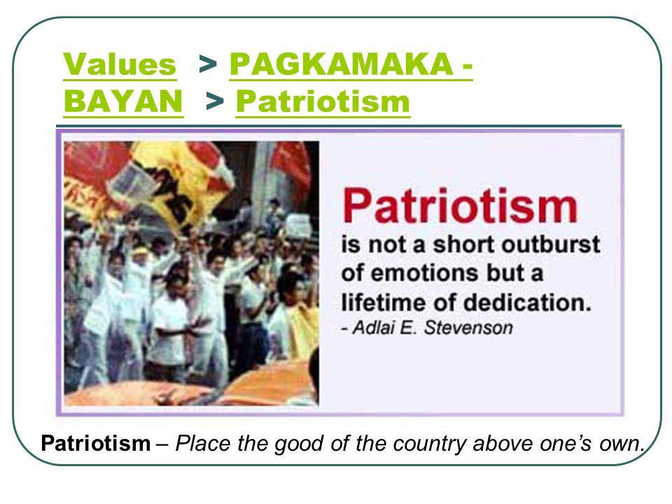 Values > PAGKAMAKA - BAYAN > Patriotism