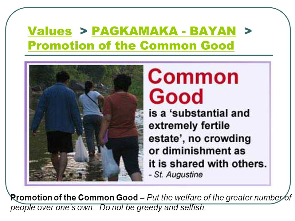 Values > PAGKAMAKA - BAYAN > Promotion of the Common Good