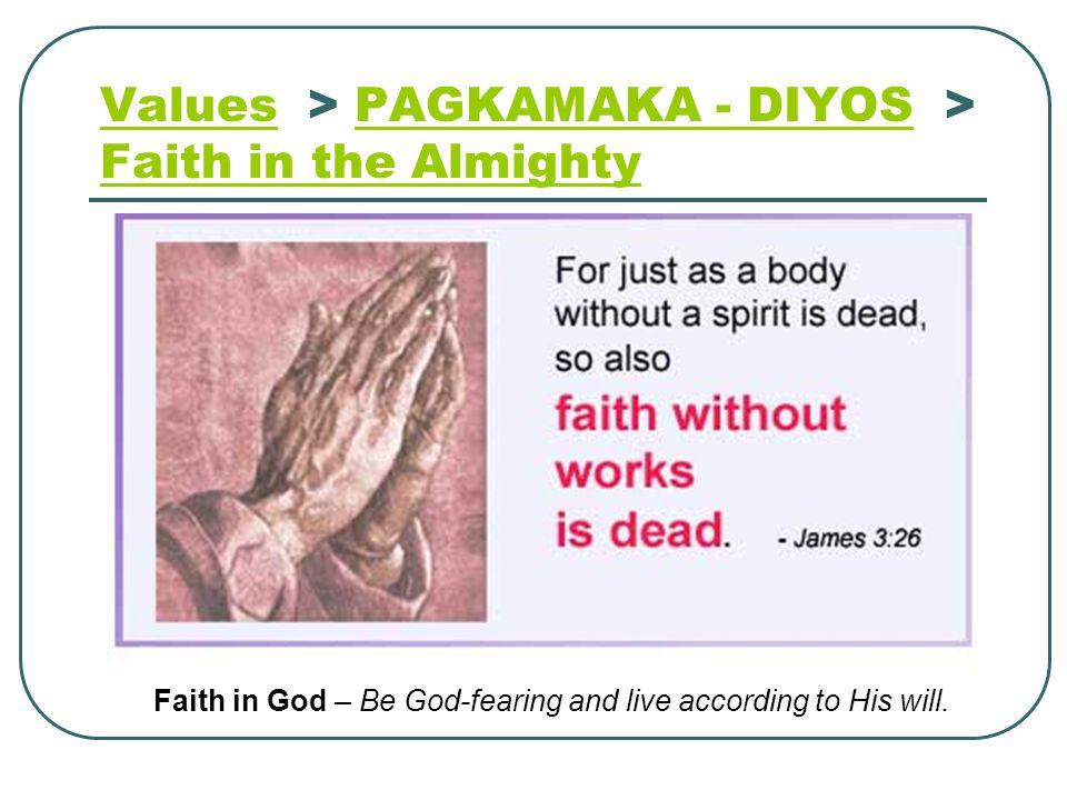 Values > PAGKAMAKA - DIYOS > Faith in the Almighty