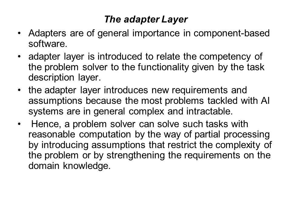 The adapter Layer Adapters are of general importance in component-based software.