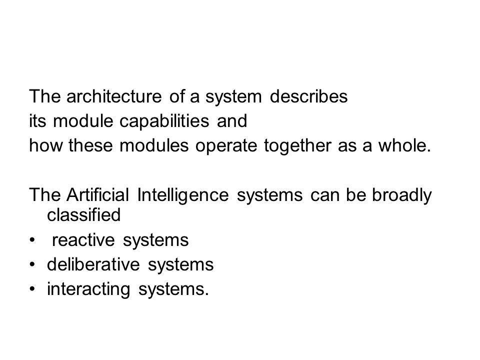 The architecture of a system describes