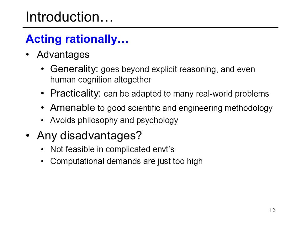 Introduction… Acting rationally… Any disadvantages Advantages