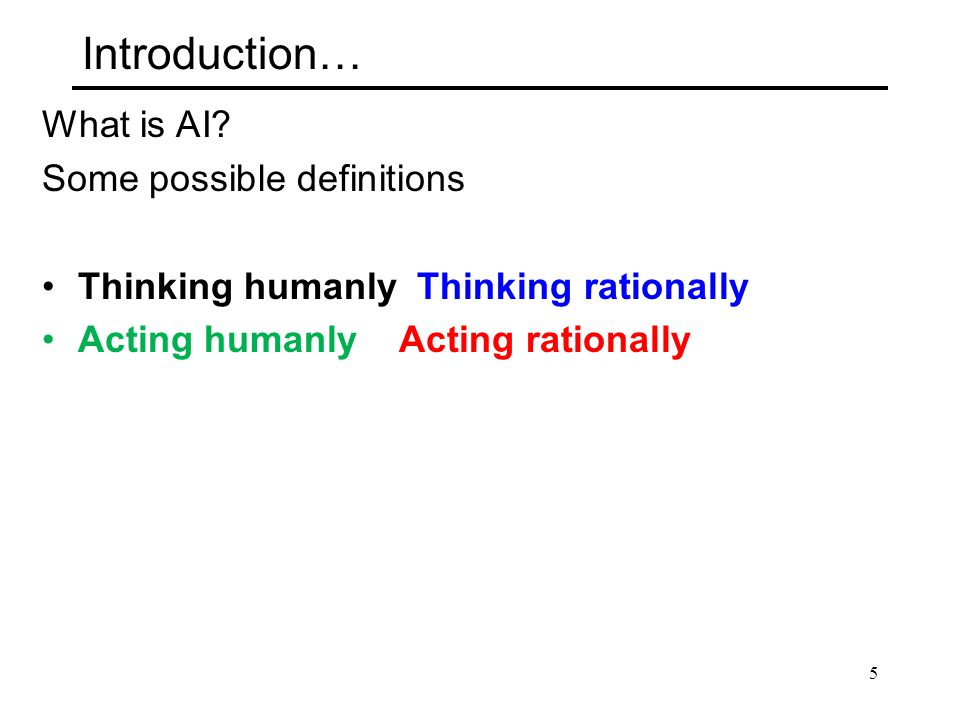 Introduction… What is AI Some possible definitions