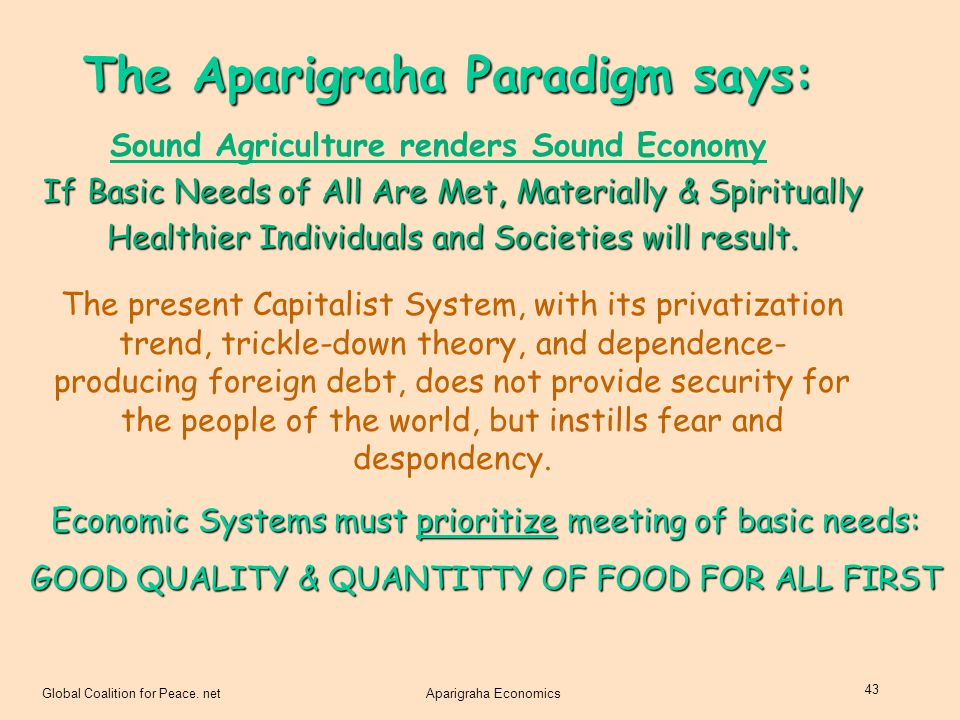 The Aparigraha Paradigm says: