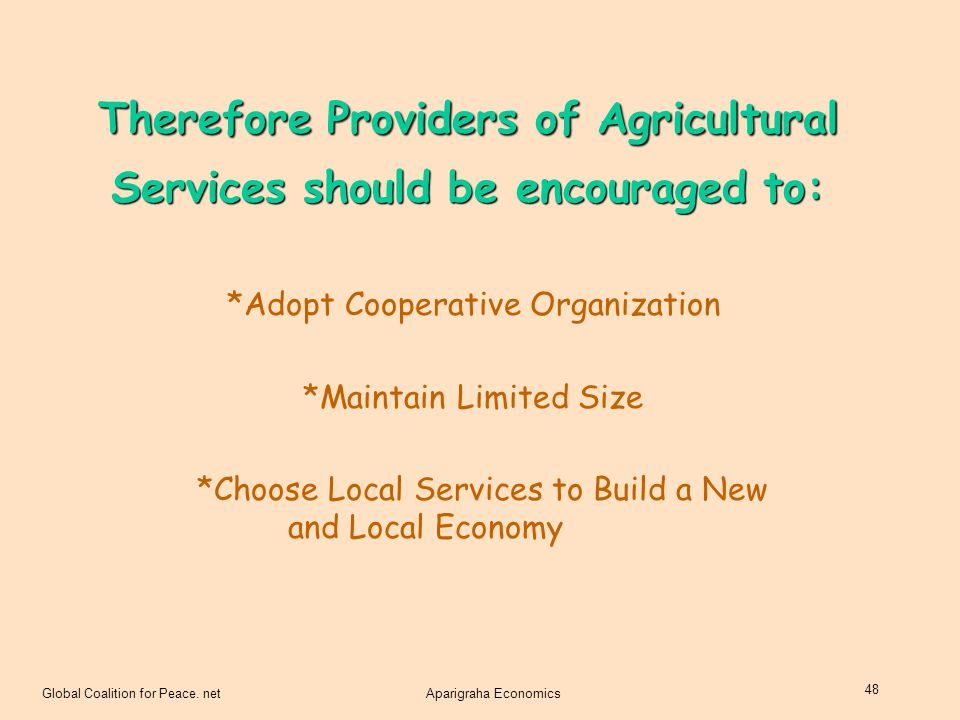 Therefore Providers of Agricultural Services should be encouraged to: