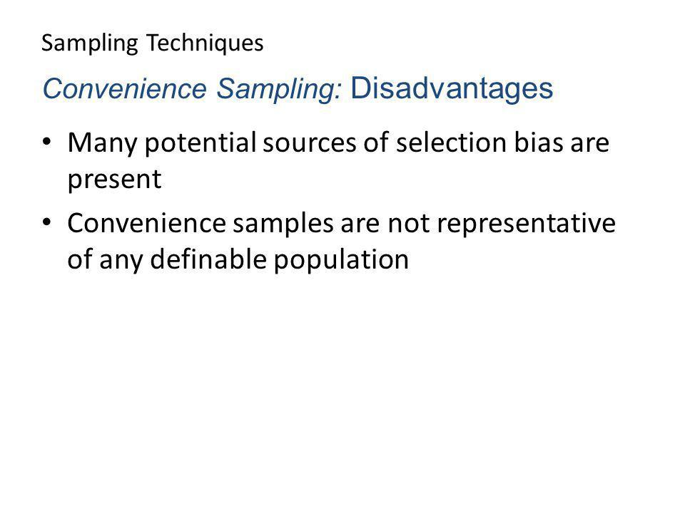 Many potential sources of selection bias are present