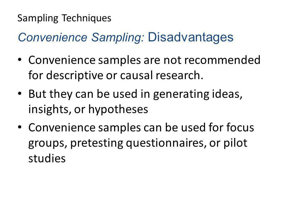 But they can be used in generating ideas, insights, or hypotheses