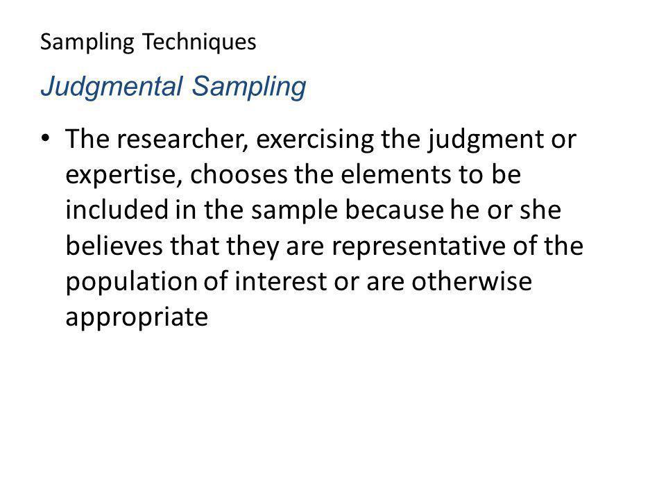 Sampling Techniques Judgmental Sampling.