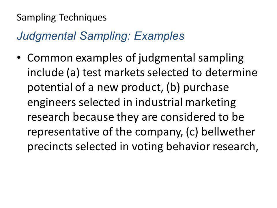 Sampling Techniques Judgmental Sampling: Examples.