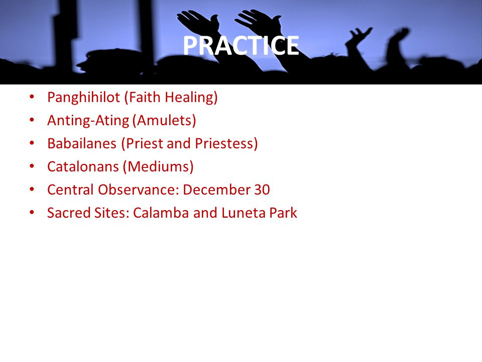 PRACTICE Panghihilot (Faith Healing) Anting-Ating (Amulets)