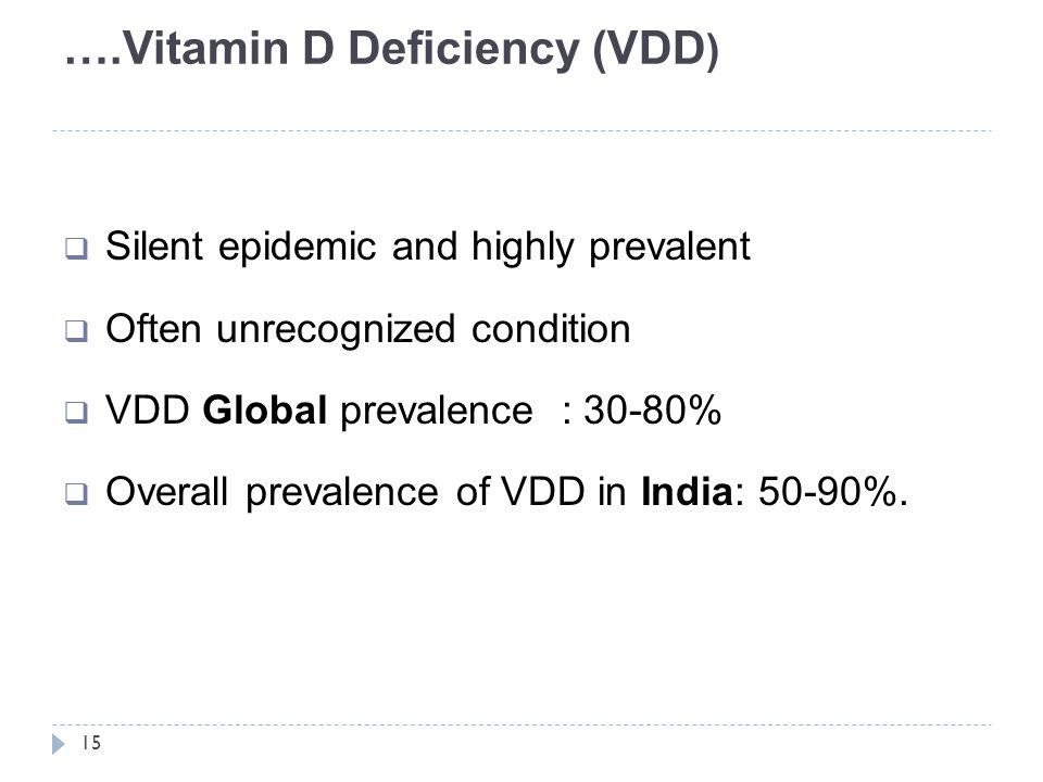 ….Vitamin D Deficiency (VDD)