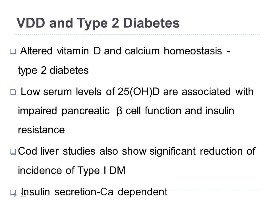 VDD and Type 2 Diabetes Altered vitamin D and calcium homeostasis - type 2 diabetes.