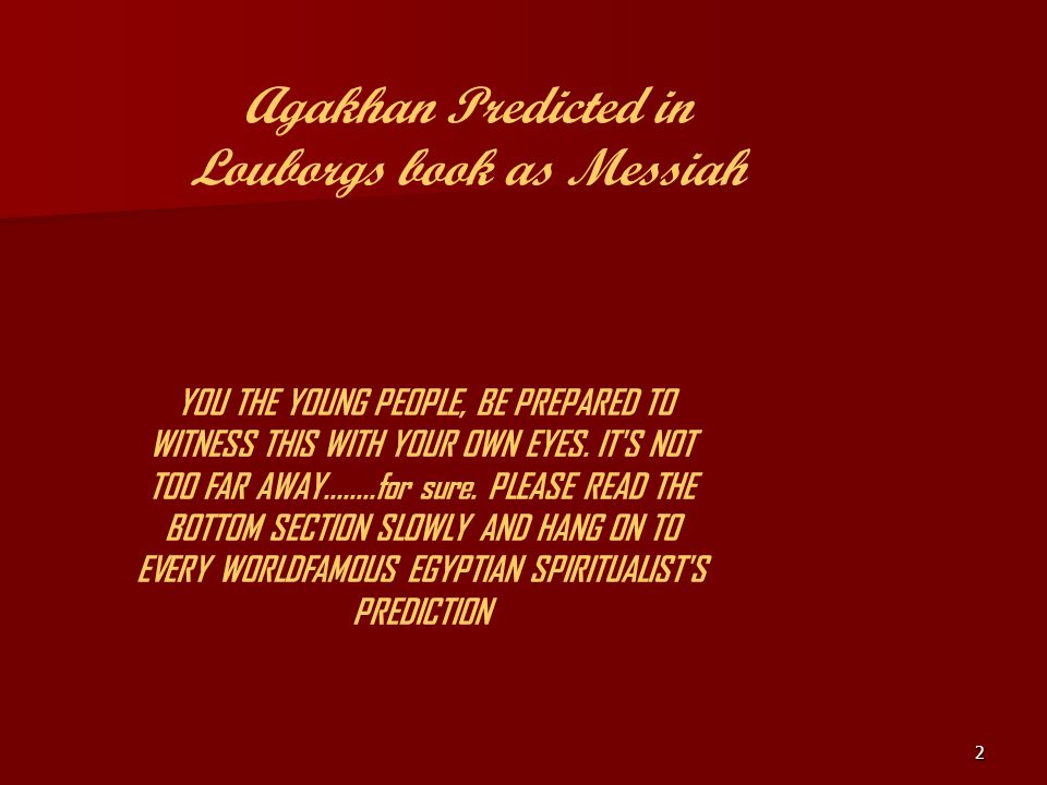 Agakhan Predicted in Louborgs book as Messiah