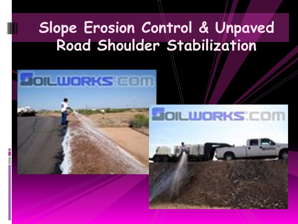 Slope Erosion Control & Unpaved Road Shoulder Stabilization