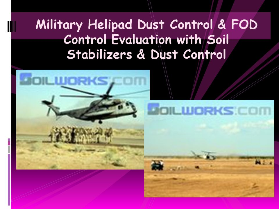 Military Helipad Dust Control & FOD Control Evaluation with Soil Stabilizers & Dust Control