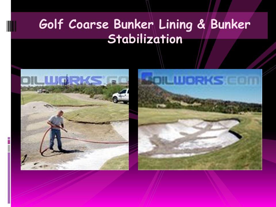 Golf Coarse Bunker Lining & Bunker Stabilization