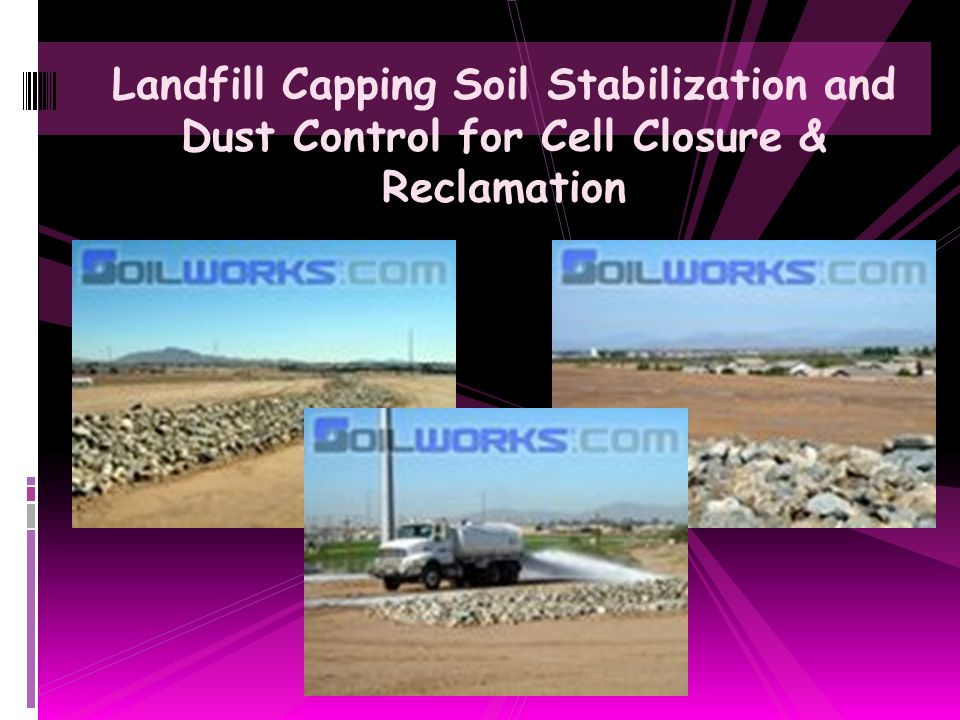 Landfill Capping Soil Stabilization and Dust Control for Cell Closure & Reclamation