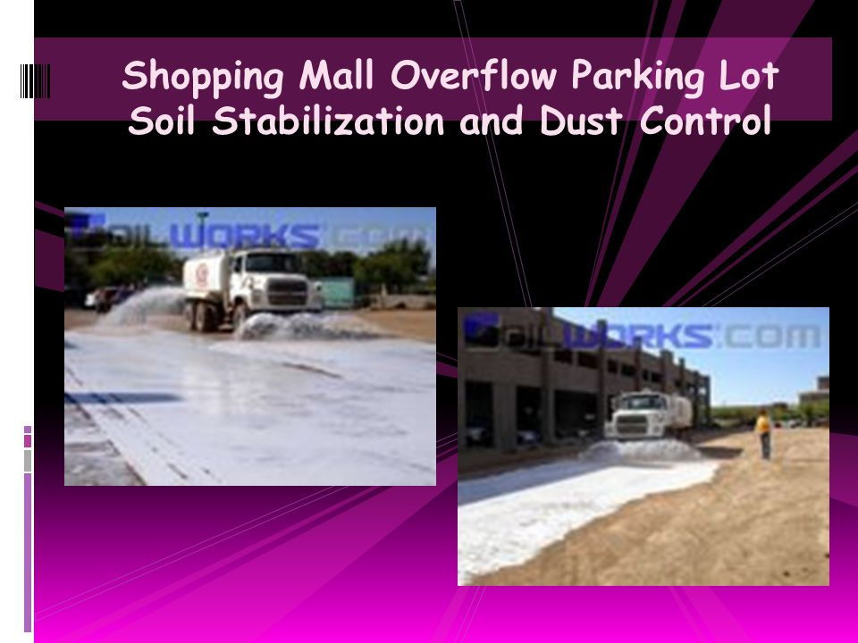 Shopping Mall Overflow Parking Lot Soil Stabilization and Dust Control