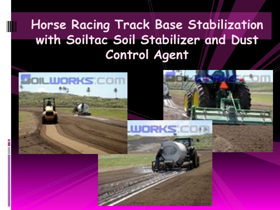 Horse Racing Track Base Stabilization with Soiltac Soil Stabilizer and Dust Control Agent