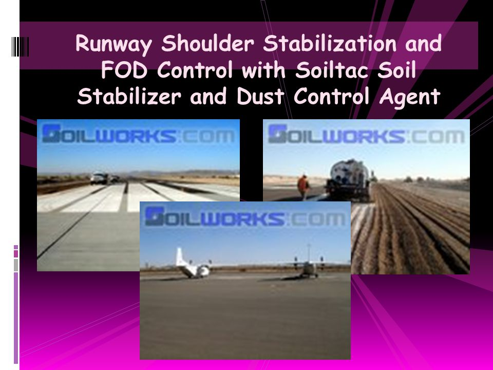Runway Shoulder Stabilization and FOD Control with Soiltac Soil Stabilizer and Dust Control Agent