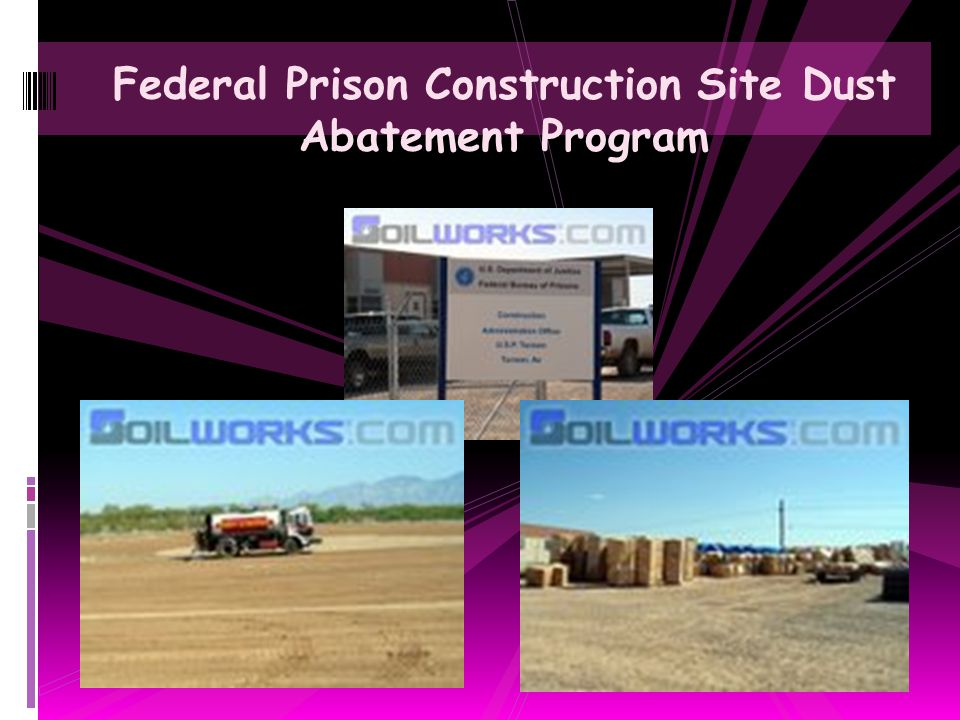 Federal Prison Construction Site Dust Abatement Program