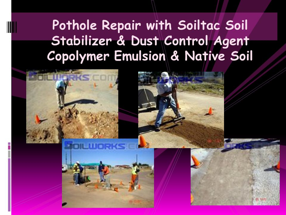 Pothole Repair with Soiltac Soil Stabilizer & Dust Control Agent Copolymer Emulsion & Native Soil