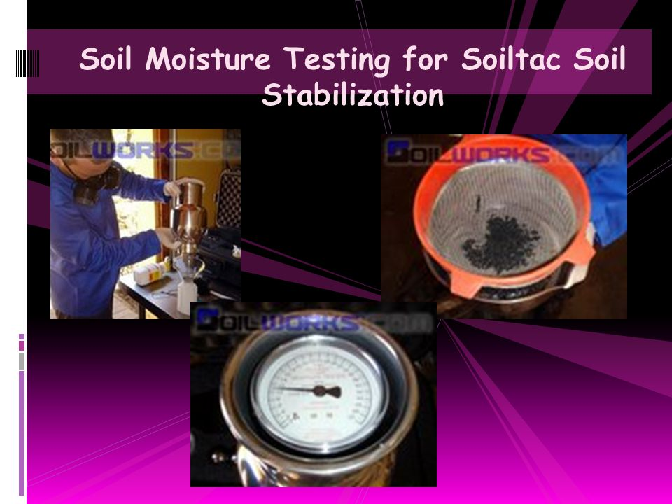 Soil Moisture Testing for Soiltac Soil Stabilization