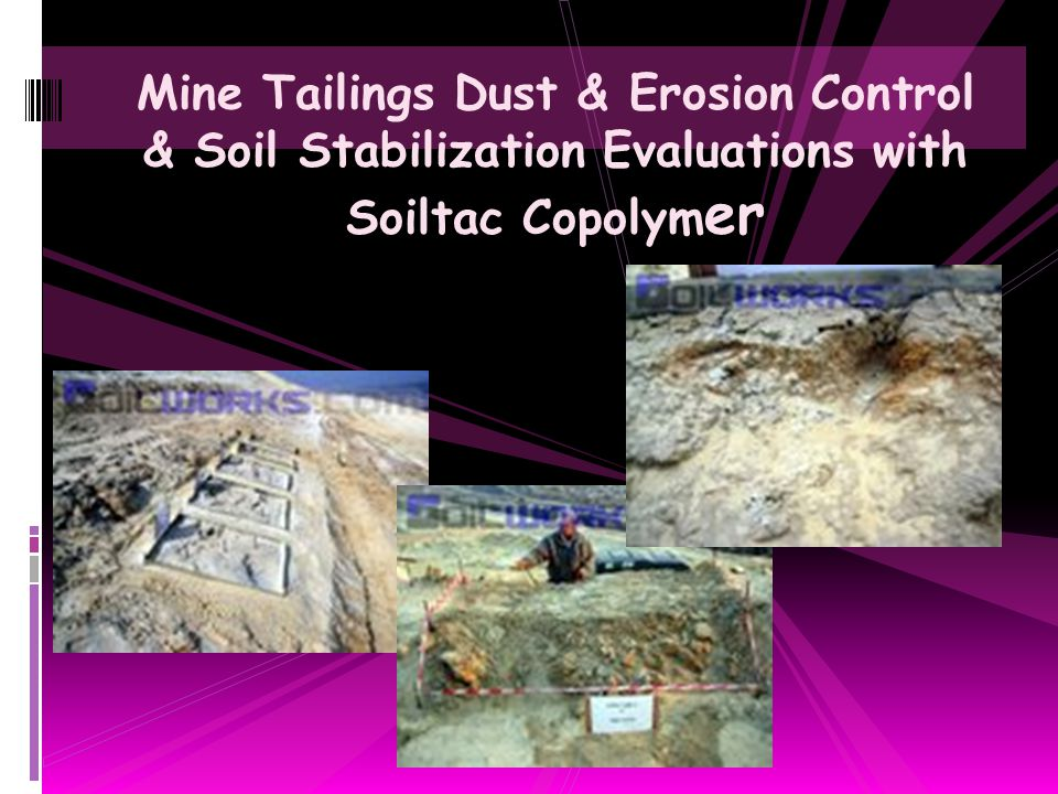 Mine Tailings Dust & Erosion Control & Soil Stabilization Evaluations with Soiltac Copolymer