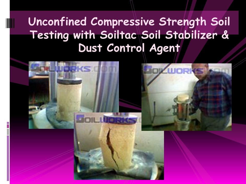 Unconfined Compressive Strength Soil Testing with Soiltac Soil Stabilizer & Dust Control Agent