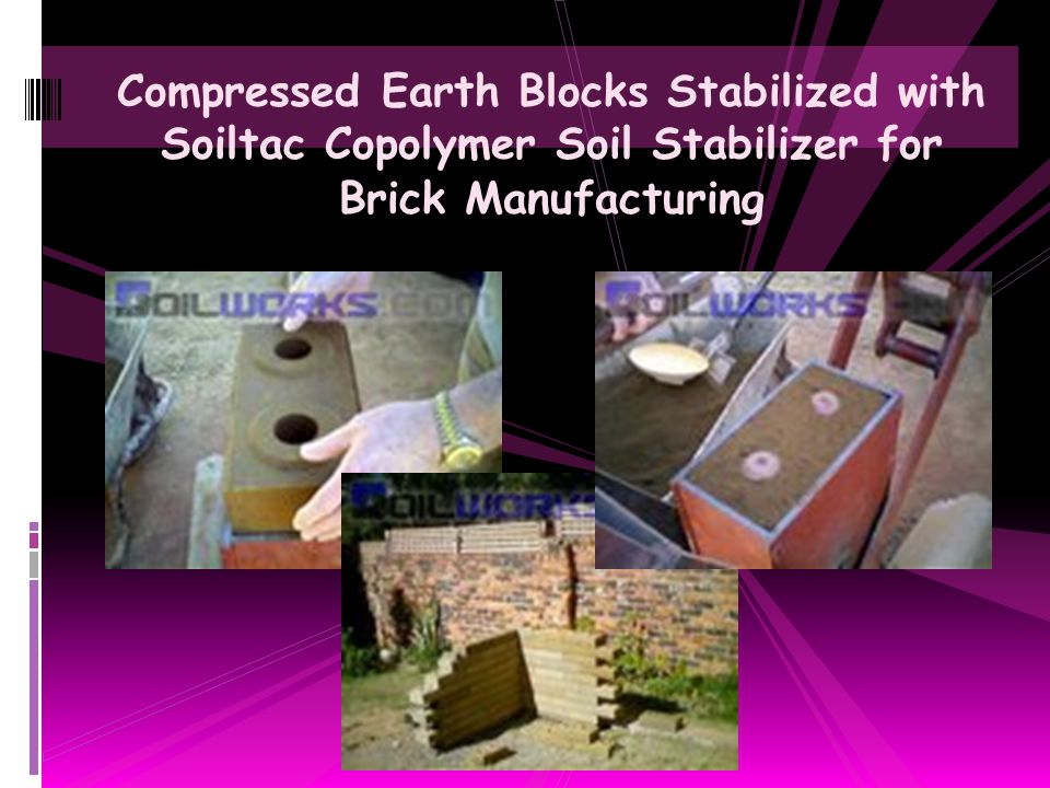 Compressed Earth Blocks Stabilized with Soiltac Copolymer Soil Stabilizer for Brick Manufacturing
