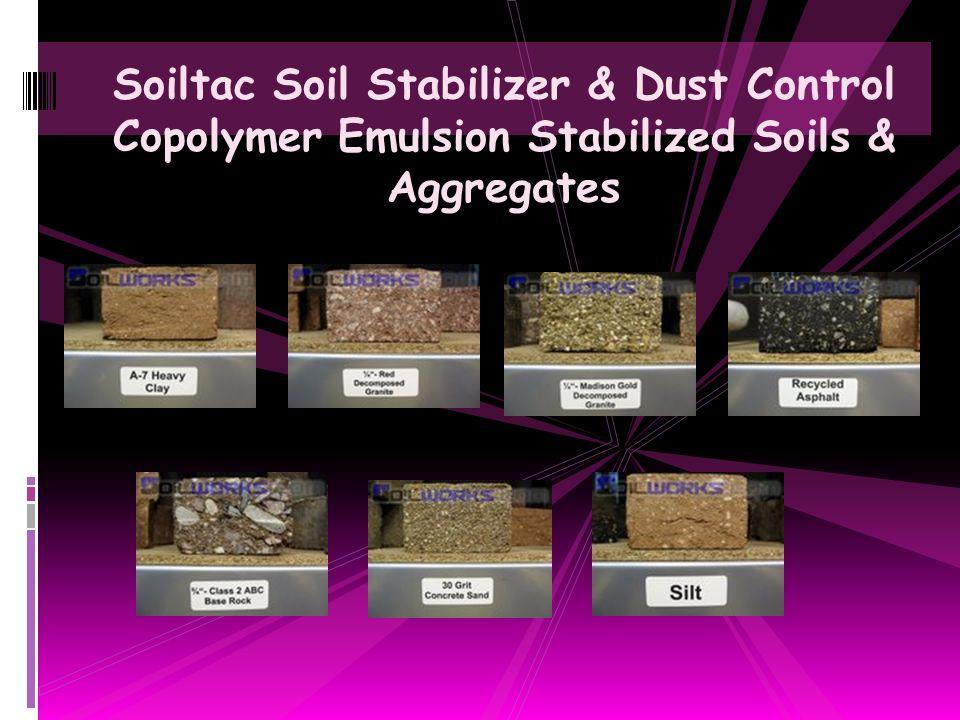Soiltac Soil Stabilizer & Dust Control Copolymer Emulsion Stabilized Soils & Aggregates