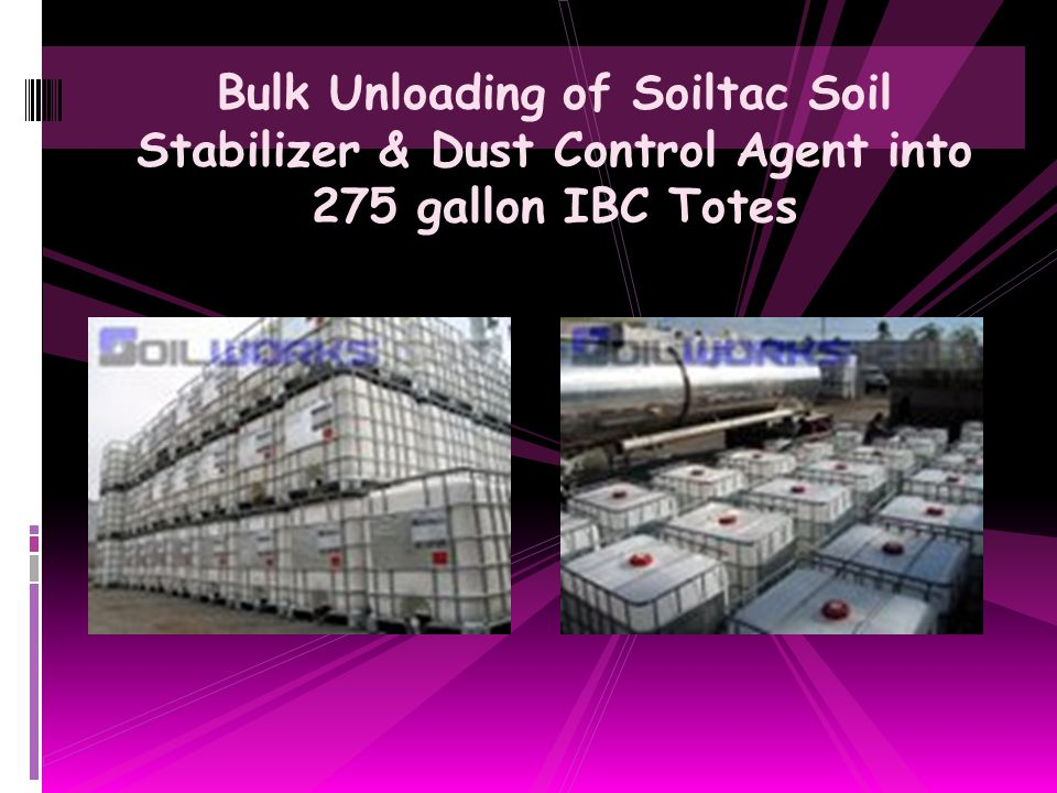 Bulk Unloading of Soiltac Soil Stabilizer & Dust Control Agent into 275 gallon IBC Totes