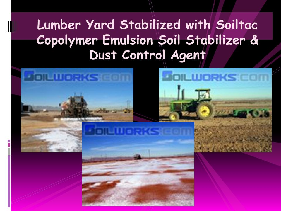Lumber Yard Stabilized with Soiltac Copolymer Emulsion Soil Stabilizer & Dust Control Agent